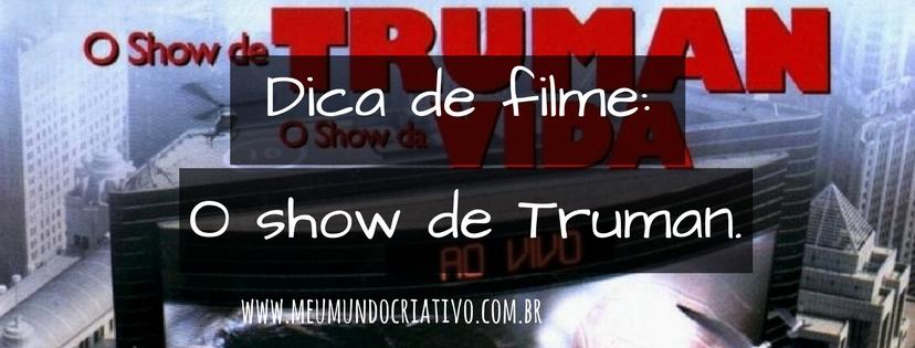 Dica de filme: O show de Truman.