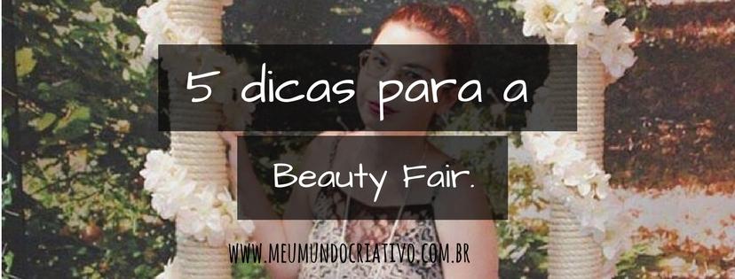 5 Dicas para a Beauty Fair